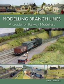 Modelling Branch Lines : A Guide for Railway Modellers, Paperback Book