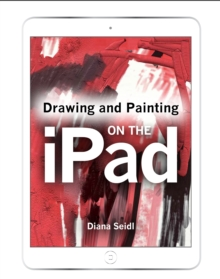 Drawing and Painting on the iPad, Paperback Book