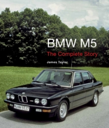 BMW M5 : The Complete Story, Hardback Book