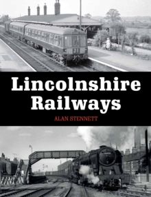 Lincolnshire Railways, Paperback Book