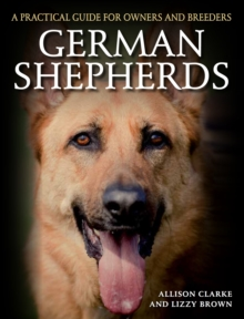 German Shepherds : A Practical Guide for Owners and Breeders, Paperback Book