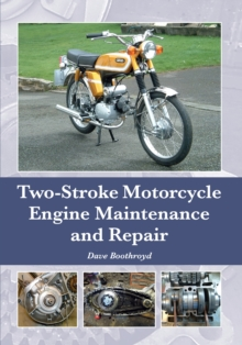 Two-Stroke Motorcycle Engine Maintenance and Repair, Hardback Book