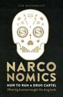 Narconomics : How to Run a Drug Cartel, Hardback Book