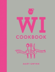 The Wi Cookbook : The First 100 Years, Hardback Book