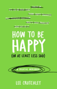 How to Be Happy (or at least less sad), Paperback Book