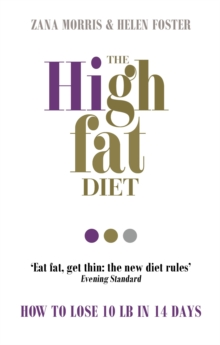 The High Fat Diet : How to Lose 10 Lb in 14 Days, Paperback Book