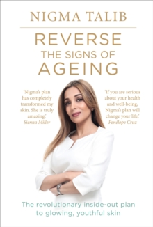 Reverse the Signs of Ageing : The Revolutionary Inside-Out Plan to Glowing, Youthful Skin, Paperback Book