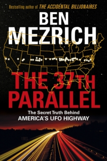 The 37th Parallel : The Secret Truth Behind America's UFO Highway, Hardback Book