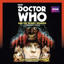 Doctor Who and the Deadly Assassin : A 4th Doctor Novelisation, CD-Audio Book