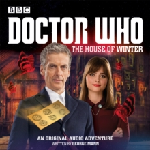 Doctor Who: The House of Winter : A 12th Doctor Audio Original, CD-Audio Book
