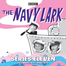 The Navy Lark : Classic Comedy from the BBC Radio Archive Collected Series 11, CD-Audio Book