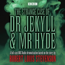 The Strange Case of Dr Jekyll & Mr Hyde : BBC Radio 4 Full-Cast Dramatisation, CD-Audio Book