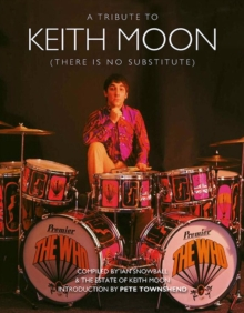 Keith Moon : There is No Substitute, Hardback Book