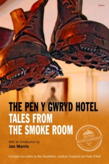 Pen y Gwryd Hotel, The - Tales from the Smoke Room, Hardback Book