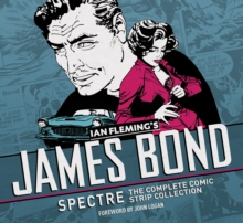 James Bond Spectre Comic Strips : The Complete Comic Strip Collection, Hardback Book