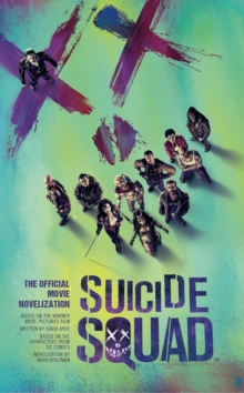 Suicide Squad: The Official Movie Novelization, Paperback Book