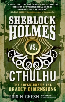 Sherlock Holmes vs. Cthulhu : The Adventure of the Deadly Dimensions, Paperback Book