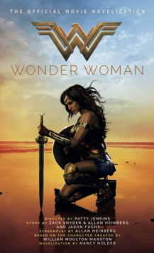 Wonder Woman, The Official Movie Novelization : The Official Movie Novelization, Paperback Book