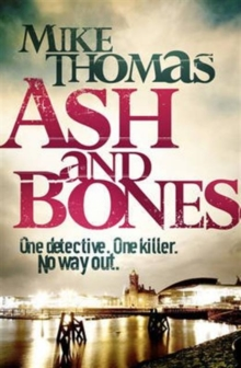 Ash and Bones : A Dead Cop. A City Afraid. A Killer on the Loose., Paperback Book