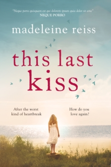 This Last Kiss : You Can't Run from True Love for Ever, Paperback Book