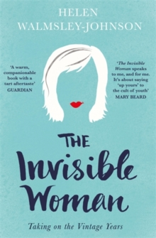 The Invisible Woman : Taking on the Vintage Years, Paperback Book