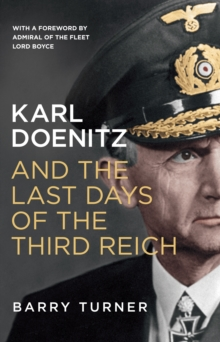 Karl Doenitz and the Last Days of the Third Reich, Paperback Book