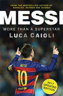 Messi - 2017 Updated Edition : More Than a Superstar, Paperback Book