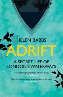 Adrift : A Secret Life of London's Waterways, Paperback Book