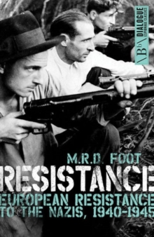 Resistance : European Resistance to the Nazis, 1940-1945, Paperback Book