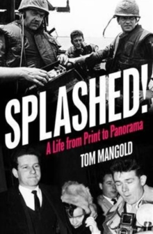 Splashed! : A Life from Print to Panorama, Paperback Book