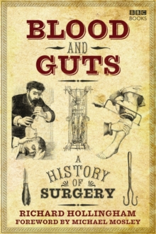 Blood and Guts : A History of Surgery, Paperback Book