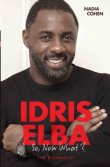 Idris Elba : So, Now What?, Paperback Book