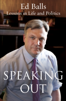 Speaking Out : Lessons in Life and Politics, Hardback Book