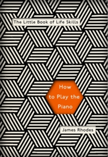 How to Play the Piano, Hardback Book