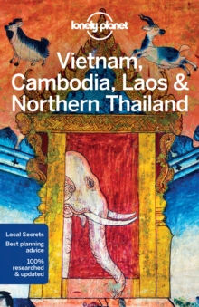 Lonely Planet Vietnam, Cambodia, Laos & Northern Thailand, Paperback Book