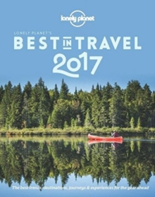 Lonely Planet's Best in Travel 2017, Paperback Book