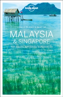 Lonely Planet Best of Malaysia & Singapore, Paperback Book