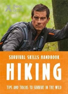 Bear Grylls Survival Skills: Hiking, Paperback Book