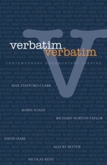 Verbatim : Techniques in Contemporary Documentary Theatre, Paperback Book