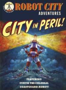 Robot City City in Peril!, Paperback Book