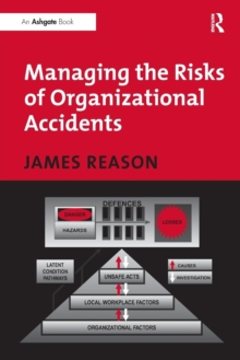 Managing the Risks of Organizational Accidents, Paperback Book