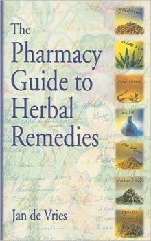 The Pharmacy Guide to Herbal Remedies, Paperback Book