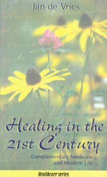 Healing in the 21st Century, Paperback Book