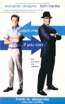 Catch Me If You Can : The True Story Of A Real Fake, Paperback Book