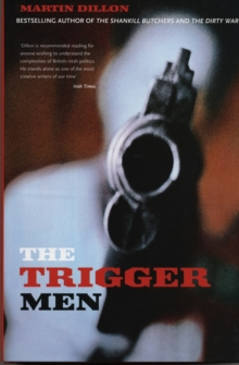The Trigger Men : Assassins and Terror Bosses in the Ireland Conflict, Paperback Book