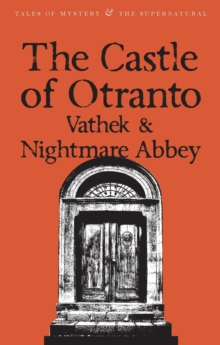 The Castle of Otranto/nightmare Abbey/Vathek, Paperback Book