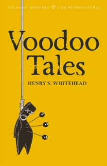 Voodoo Tales : The Ghost Stories of Henry S Whitehead, Paperback Book