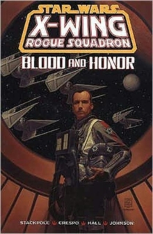 X-Wing Rogue Squadron : Blood and Honour, Paperback Book