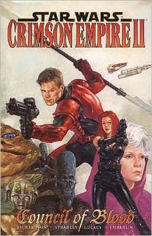 Star Wars : Crimson Empire II - Council of Blood, Paperback Book