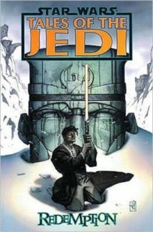 Star Wars : Tales of the Jedi - Redemption, Paperback Book